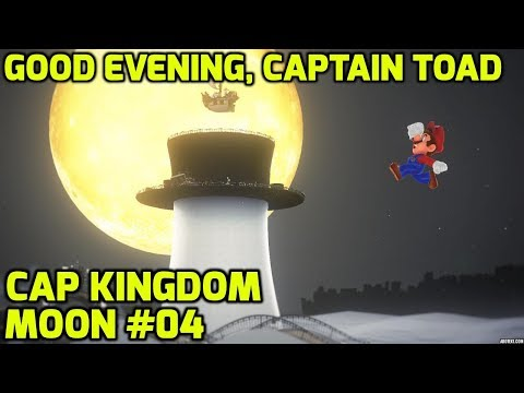 Super Mario Odyssey - Cap Kingdom Moon #04 - Good Evening, Captain Toad