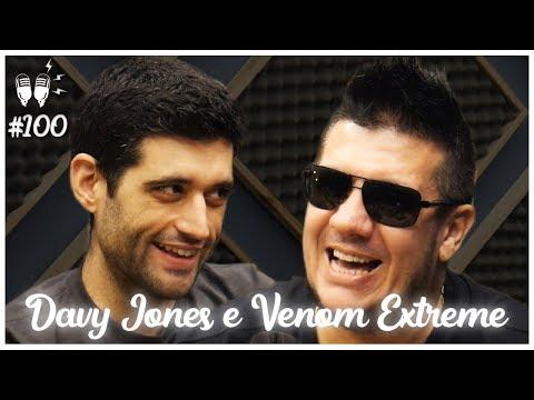 DAVY JONES E VENOM EXTREME - Flow Podcast #100