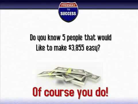 Freeway to Success   Take $5 per month and make $3855 per month