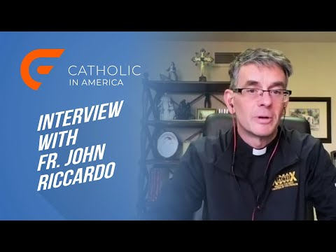 An Interview with Fr. John Riccardo: The Meaning of Easter // Catholic in America