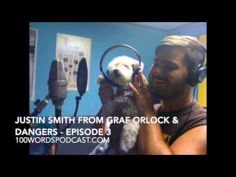 Justin Smith from Graf Orlock & Dangers - Episode 3