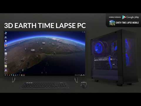 3D EARTH TIME LAPSE PC Live Wallpaper [ Steam ]