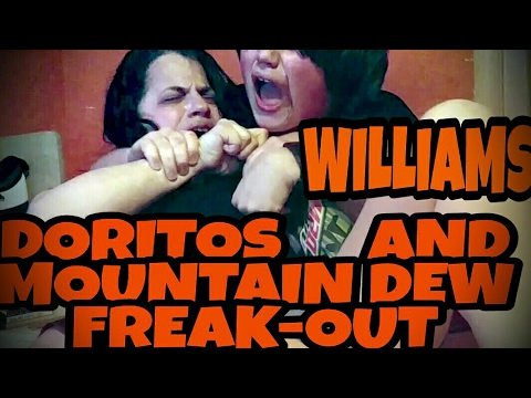 WILLIAM'S DORITOS AND MOUNTAIN DEW FREAK-OUT!!!