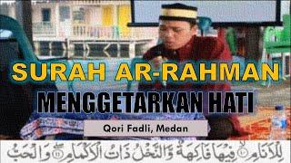 Qori Fadli | ArRahman (1 - 32)