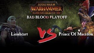 Total War: WARHAMMER Bad Blood Final (Lionheart VS Prince of Macedon)