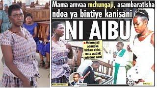 KIZAAZAA KANISANI:  Mama A-Stopisha Ndoa ya Mwanae!