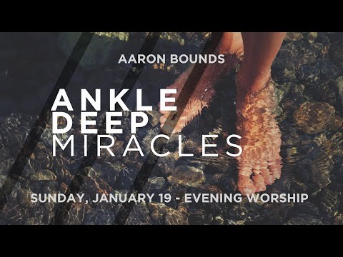 Ankle Deep Miracles – Aaron Bounds