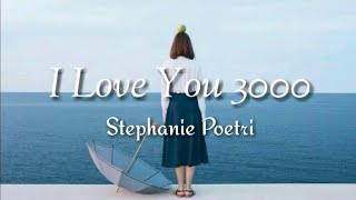 I Love You 3000~Stephanie Poetri(Lyrics)🎶