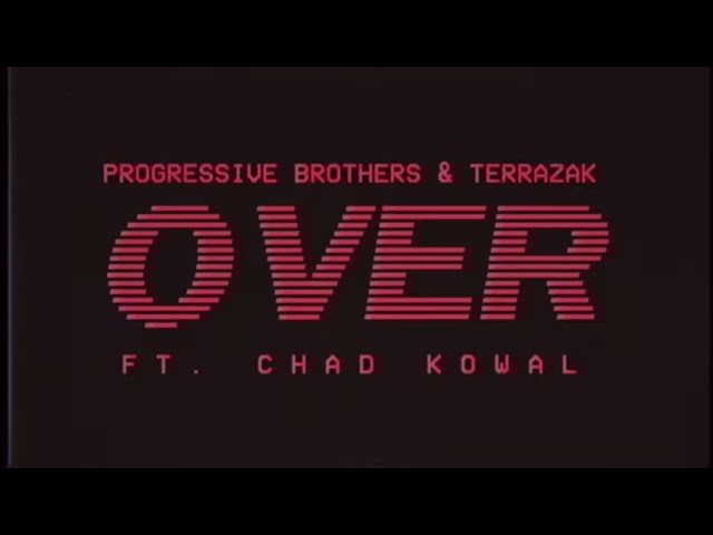 Progressive Brothers & Terrazak - Over (feat. Chad Kowal) [Official Lyric Video]
