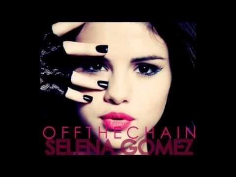 4: Selena Gomez & The Scene - Off The Chain (Audio)