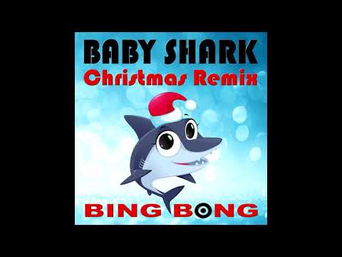 Baby Shark (Christmas Remix) - Bing Bong