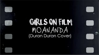 Girls on Film (Official Lyric Video) | MoAnanda