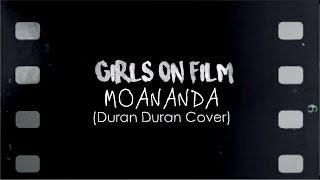 Girls on Film (Official Lyric Video) | MoAnanda