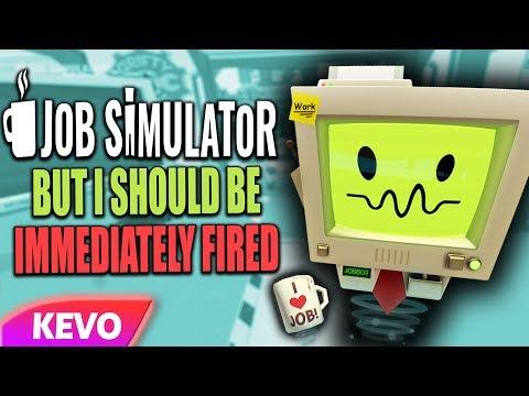 Job Simulator VR but I should be immediately fired