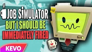 job-simulator-vr-but-i-should-be-immediately-fired