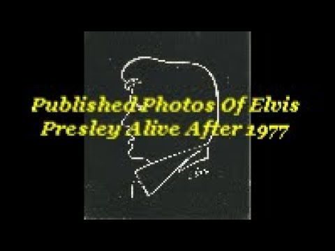 Published Photos Of Elvis Presley Alive After 1977
