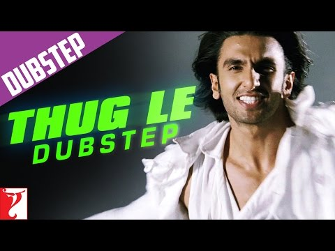 Thug Le Dubstep Mix - Ladies vs Ricky Bahl | Ranveer Singh | Anushka Sharma