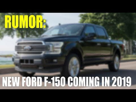 Rumor: New Ford F-150 Coming in 2019