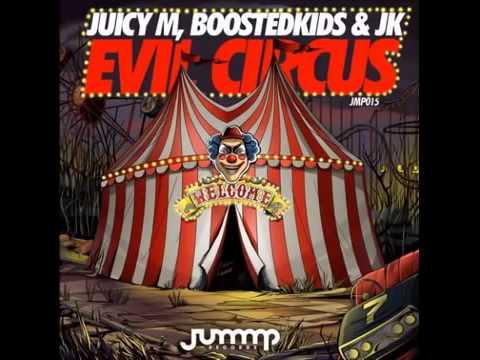 Juicy M, BOOSTEDKIDS & JK - Evil Circus (Original Mix) HD