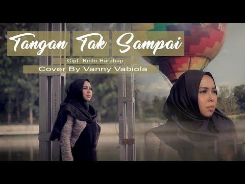 TANGAN TAK SAMPAI COVER BY VANNY VABIOLA