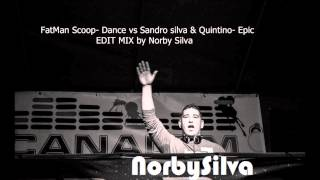 Fatman Scoop  dance vs Sandro Silva & Quintino  Epic Edit mix) by NorbySilva