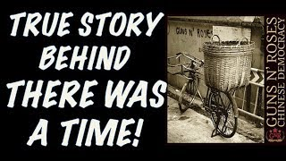 Guns N' Roses: The True Story Behind There Was a Time! Chinese Democracy!