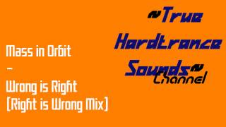 Mass in Orbit - Wrong is Right (Right is Wrong Mix)