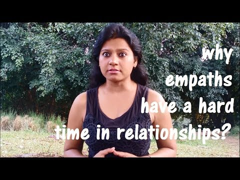why empaths have a hard time in relationships – Baisakhi Saha