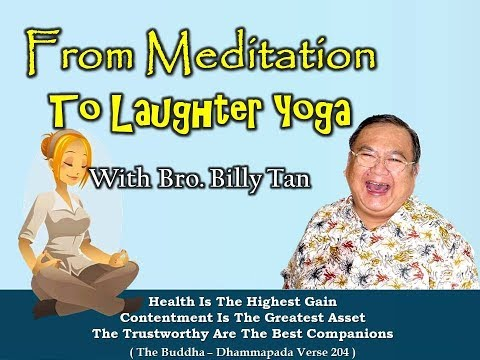 FROM MEDITATION TO LAUGHTER YOGA with Bro. Billy Tan