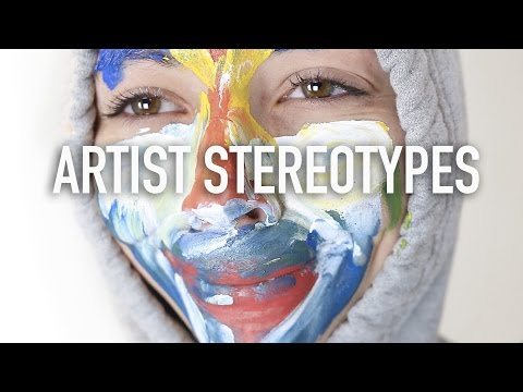 Artist Stereotypes | Types of Artists