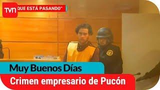 Formalizarán a autor confeso de homicidio de empresario de Pucón  | Muy buenos días