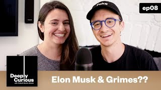Elon Musk & Grimes - Deeply Curious Podcast #08