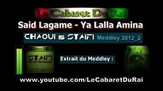 Staifi 2012 Said Lagame - Ya Lalla Amina Remix By Y_Z_L