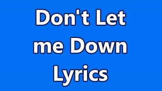 Repeat youtube video Don't Let Me Down - The Chainsmokers ft. Daya - Lyrics