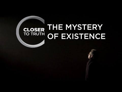 The Mystery of Existence | Episode 913 | Closer To Truth
