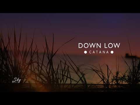 CATANA - Down Low - 2019