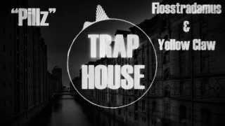 Flosstradamus Yellow Claw Pillz feat. Green Velvet.mp3