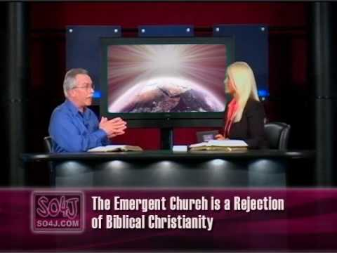 Emergent Church Exposed & Defined - SO4J-TV