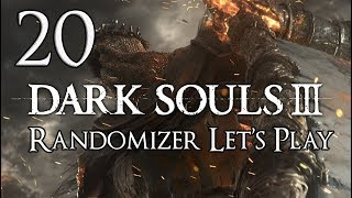 Dark Souls 3 - Randomizer Let's Play Part 20: Tryhardimus Maximus