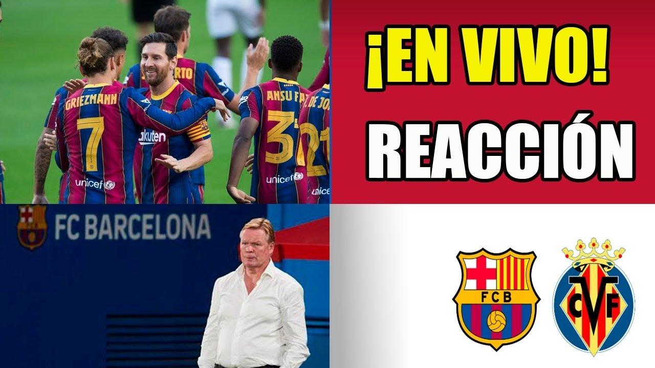 ¡FC BARCELONA - VILLARREAL! ¡REACCIONES EN VIVO!