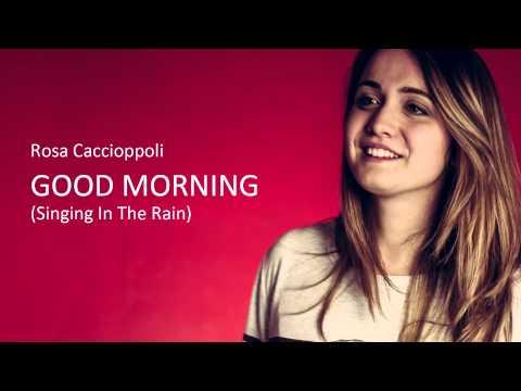 Good Morning - Singing in the rain - Rosa Caccioppoli