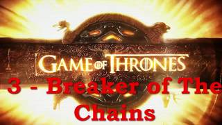 Game of Thrones OST 3 - Breaker of The Chains - GoT Season 4 Soundtrack