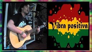 Zona Ganjah - Vibra Positiva (Versión Acústico Cover) ◄RASTALEX!
