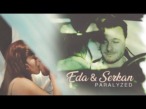Eda/Serkan + Paralyzed