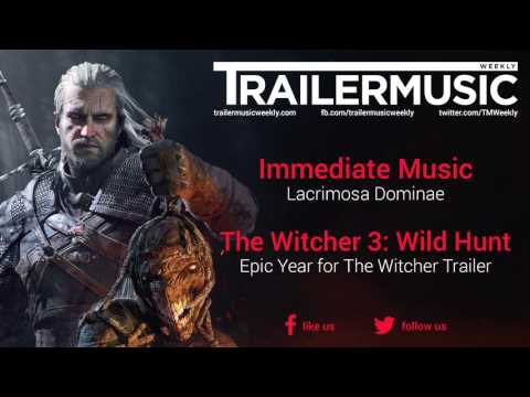 The Witcher 3: Wild Hunt  Epic Year Trailer Exclusive Music Immediate Music  Lacrimosa Dominae