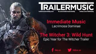 The Witcher 3: Wild Hunt - Epic Year Trailer Exclusive Music (Immediate Music - Lacrimosa Dominae)