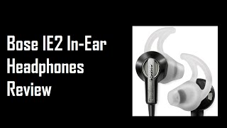 Bose IE2 In-Ear Headphones Long-term Review: Recommend?