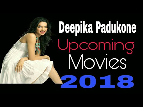 Deepika Padukone Upcoming Movies 2018-19