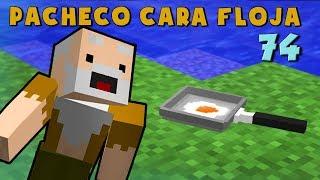 Pacheco Cara Floja 74 | COMO HACER UN HUEVO FRITO