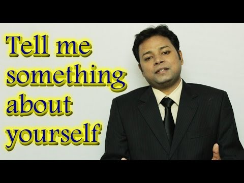 Tell me something about yourself | Best Job Interview Answer